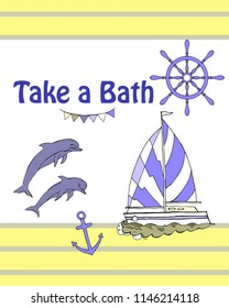 Nautical  Bathroom Decor Quotes Poster with ship. Hand drawn vector illustration