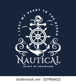 "Nautical typography emblem with anchor, steering wheel, sea waves and inspirational quote ""I lost my heart to the ocean"". Elegant t-shirt design, marine label or poster illustration. Vector template."