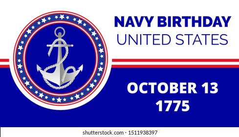 Navy birthday celebrated in 13th October 13th in United States. Emblem with anchor, flag, ropes, stars on the blue background for banner, web, flyer.