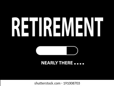 """Nearly There Illustration """"Retirement"""". Vector"""
