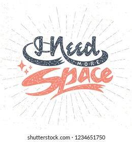 I Need More Space lettering. Midcentury modern style illustration with stars, constellations and a sunburst. Vector. Great for posters, prints and merchandise products.