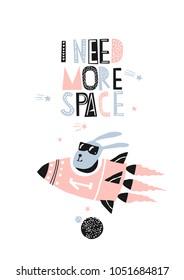 I need more space slogan and spaceship illustration vector. Cartoon vector poster, card design. Happy bunny in rocket.