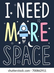 I need more space slogan and spaceship illustration vector.