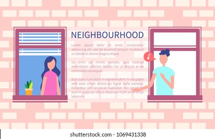 Neighbourhood poster man singing song or speaking at window, woman looking out windowframe brick wall frontage design. Male character with chat bubble