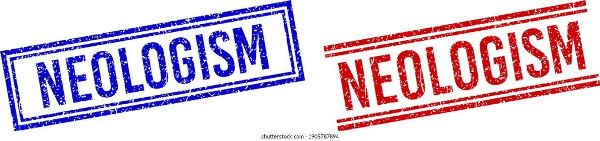 NEOLOGISM rubber imprints with grunge style. Vectors designed with double lines, in blue and red colors. Caption placed inside double rectangle frame and parallel lines.