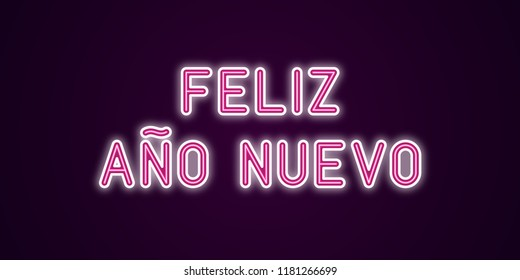 Neon festive inscription for Spanish New Year. Vector illustration of Feliz Ano Nuevo text in Neon style with backlight, Pink and White colors. Isolated glowing lettering for decoration