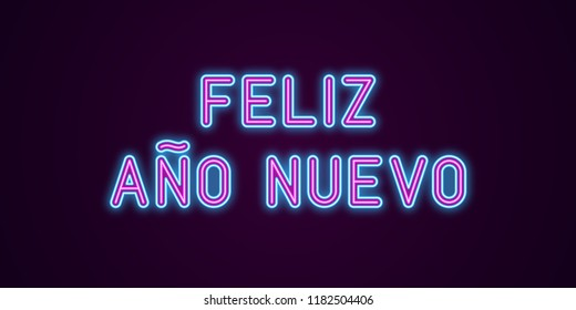 Neon festive inscription for Spanish New Year. Vector illustration of Feliz Ano Nuevo text in Neon style with backlight, Blue and Purple colors. Isolated glowing lettering for decoration