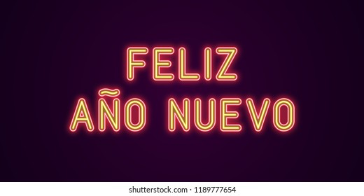 Neon festive inscription for Spanish New Year. Vector illustration of Feliz Ano Nuevo text in Neon style with backlight, Red and Yellow colors. Isolated glowing lettering for decoration