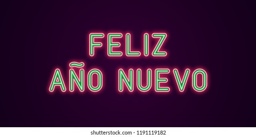Neon festive inscription for Spanish New Year. Vector illustration of Feliz Ano Nuevo text in Neon style with backlight, Green and Red colors. Isolated glowing lettering for decoration