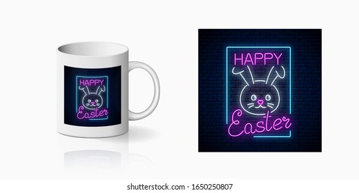 Neon happy easter sign with bunny and lettering print for cup design. Easter funny greeting design, banner in neon style and mug mockup. Cute bunny easter symbol on cup. Vector shiny design element