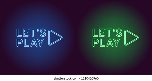 Neon icon of Blue and Green Lets Play. Vector illustration with Neon Inscription of Sign Lets Play consisting of neon outlines, with backlight on the dark background