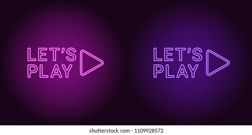 Neon icon of Purple and Violet Lets Play. Vector illustration with Neon Inscription of Sign Lets Play consisting of neon outlines, with backlight on the dark background