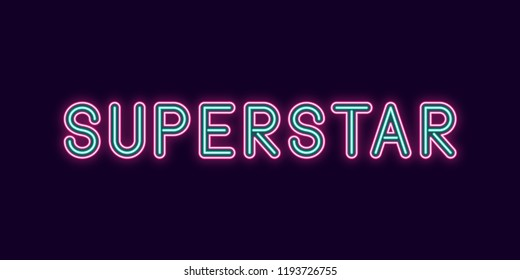 Neon inscription of Superstar. Vector illustration, neon Text of Superstar with glowing backlight, Pink and Turquoise colors. Isolated graphic element on the dark background for design
