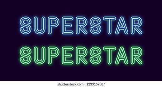 Neon inscription of Superstar. Vector illustration, neon Text of Superstar with glowing backlight, blue and green colors. Isolated graphic element on the dark background for design