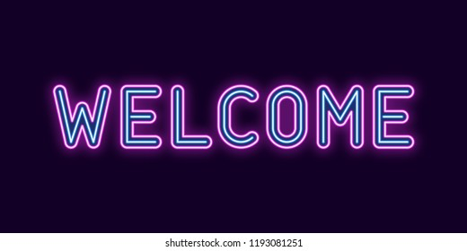 Neon inscription of Welcome. Vector illustration, neon Text of Welcome with glowing backlight, Purple and Blue colors. Isolated graphic element on the dark background for design