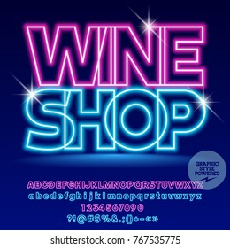 Neon light  vector shiny banner Wine Shop. Set of electric modern Alphabet Letters, Numbers and Symbols