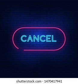Neon lights cancel. Bright cancel button. Modern vector logo, icon, banner, shield, screen, cancel lettering image. Night advertising on the background of a brick wall.