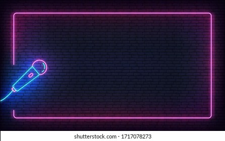 Neon microphone and glowing border frame. Template for karaoke, live music, stand up, comedy show