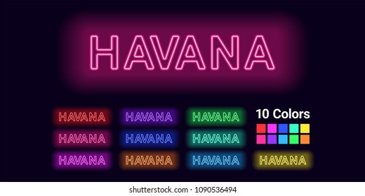 Neon name of Havana city. Vector illustration of Havana inscription consisting of neon outlines, with backlight on the dark background. Set of different colors
