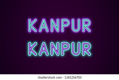 Neon name of Kanpur city in India. Vector illustration of Kanpur inscription in Neon style with backlight, Violet and Turquoise colors. Isolated glowing city for decoration of the Diwali festival