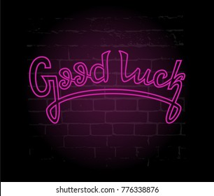 Neon pink lettering on background: Good luck, Hand sketched Good Luck lettering typography. Hand drawn Good Luck  lettering sign. Badge, icon, banner, tag. Good Luck Vector illustration