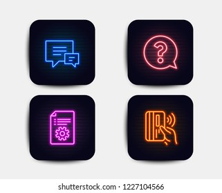 Neon set of Comment, Technical documentation and Question mark icons. Contactless payment sign. Talk bubbles, Manual, Help support. Bank money. Neon question icons. Glowing light banners. Vector