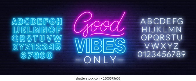 Neon sign good vibes only. Neon alphabet on a dark background. Template for design.