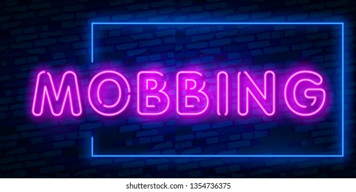 Neon sign Mobbing word concept. Neon Mobbing Text Vector With Brick Wall Background. design template modern trend design night neon signboard. Use for cover, banner, blog.
