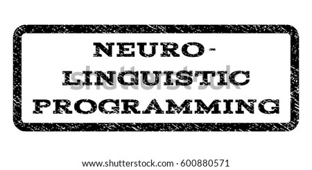 Neuro Linguistic Programming Watermark Stamp Text Caption Inside Rounded Rectangle With Grunge Design Style