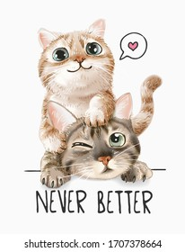 never better slogan with two little kittens illustration