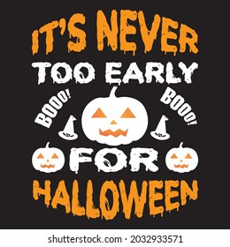 it's never too early booo booo for Halloween, vector file.