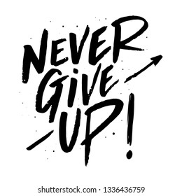 Never give up lettering. Eps 10.