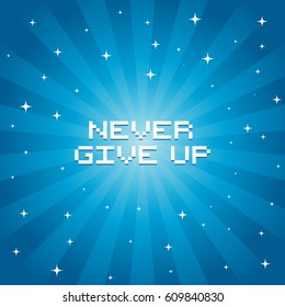 Never Give Up Message on a Starburst Background, EPS8 Vector