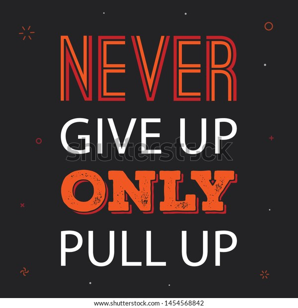 Never Give Only Pull Vector Quote Stock Vector (Royalty Free