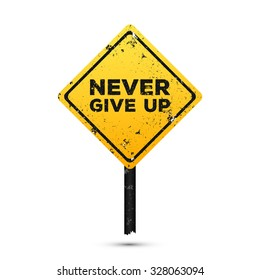 Never Give Up. Motivation quote on the road sign. Template for cover, poster or your design