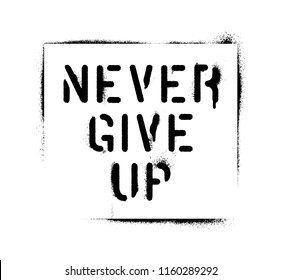 Never Give Up Quotes Images Stock Photos Vectors Shutterstock