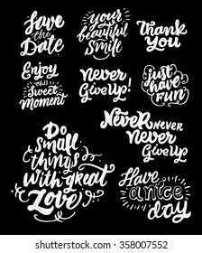 Never give up, Your beautiful smile, Enjoy, Have a nice day, just have fun. Inspirational and motivational typography quotes. Hand drawn typography. Lettering and custom typography for your designs.