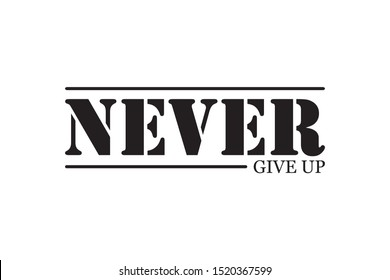 Never give up - Vector design for t-shirt graphics, banner, fashion prints, slogan tees, stickers, cards,flyer, posters and other creative uses