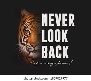 never look back slogan with tiger head,vector illustration for t-shirt.