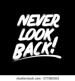 Never Look Back Images, Stock Photos & Vectors | Shutterstock