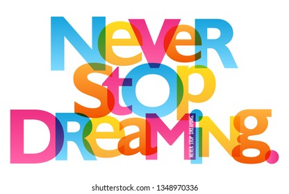 NEVER STOP DREAMING. colorful typography banner