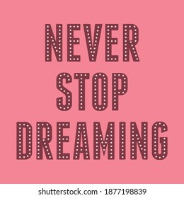 never stop dreaming dot abstract,Graphic design print t-shirts fashion,poster,card