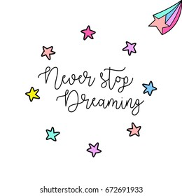 """Never Stop Dreaming"" vector quote"