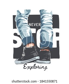 never stop exploring slogan with men in jeans and sneakers illustration