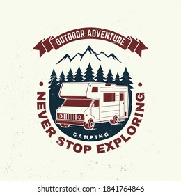 Never stop exploring. Summer camp. Vector illustration. Concept for shirt or logo, print, stamp or tee. Vintage typography design with RV Motorhome, mountain and forest silhouette.