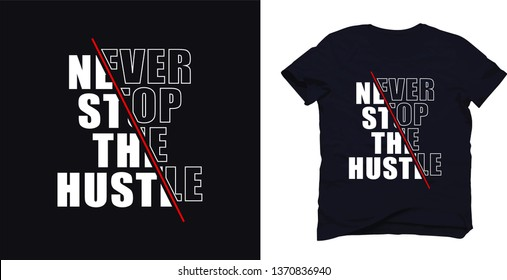 never stop the hustle .t-shirt and apparel modern design  with creative text and red line ,  print, vector illustration