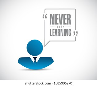 never stop learning businessman message. isolated over a white background
