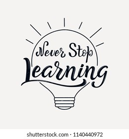 Never Stop Learning lettering phrase. Back to school quote. Motivation hand written brush type. Trend calligraphy style. Brush lettering composition.
