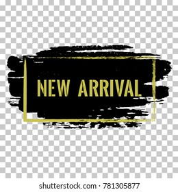 New arrival banner.  Marketing tag, advertising sale label. New products promotion, gold arrival text. Isolated vector modern sticker illustration. Grunge pained background.
