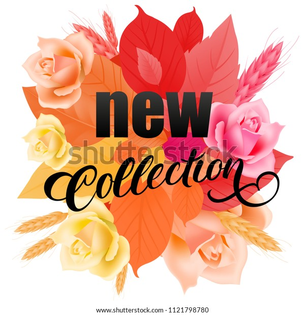New collection calligraphic lettering with flowers and leaves. Creative inscription with beautiful autumn bouquet. Illustration with lettering can be used for banner, posters and leaflets